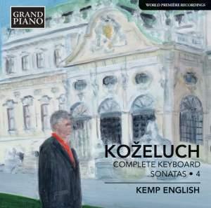 Leopold Koželuch: Complete Keyboard Sonatas 4