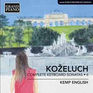 Leopold Koželuch: Complete Keyboard Sonatas 6