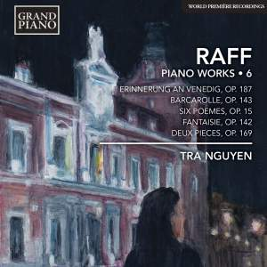Joachim Raff: Piano Works Volume 6