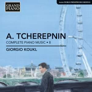 Tcherepnin: Complete Piano Music Volume 8