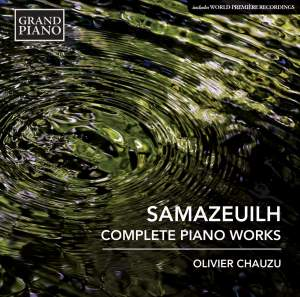 Gustave Samazeuilh: Complete Piano Works
