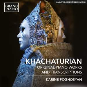 Khachaturian: Original Piano Works & Transcriptions