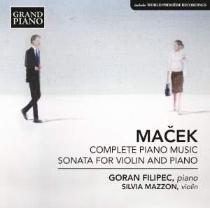 Maček: Complete Piano Works & Sonata for Violin & Piano