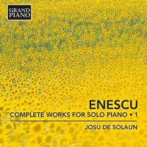 Enescu: Complete Works for Solo Piano, Vol. 1