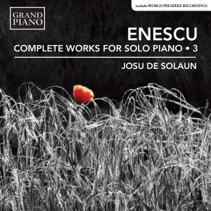 Enescu: Complete Works for Solo Piano, Vol. 3