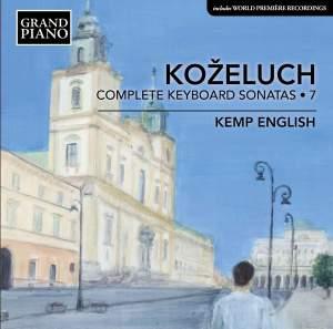 Leopold Koželuch: Complete Keyboard Sonatas 7