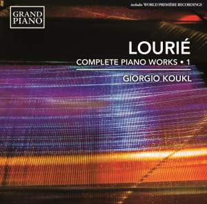 Arthur Lourié: Complete Piano Works, Vol. 1
