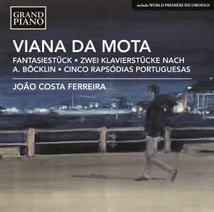 Viana Da Mota: Fantasiestück, Zwei Klavierstücke nach A. Böcklin & Cinco Rapsódias Portuguesas