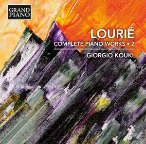 Arthur Lourié: Complete Piano Works, Vol. 2