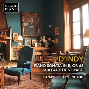 Vincent d'Indy: Piano Sonata in E, Op. 63 & Tableaux de Voyage