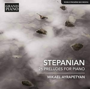 Haro Stepanian: 26 Preludes for Piano