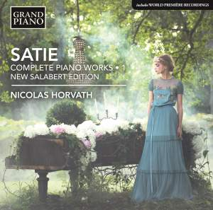 Satie: Complete Piano Works - Urtext Edition, Vol. 1