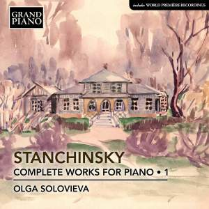 Alexey Stanchinsky: Complete Piano Works for Piano Vol. 1