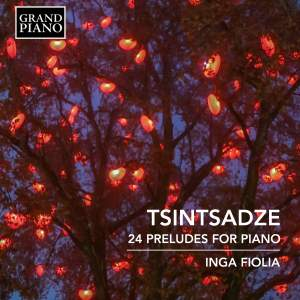 Tsintsadze: 24 Preludes for Piano