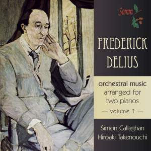 Delius: Orchestral Music arranged for two pianos Volume 1