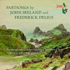 Partsongs by Frederick Delius & John Ireland