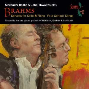 Brahms: Sonatas for Cello & Piano Four Serious Songs