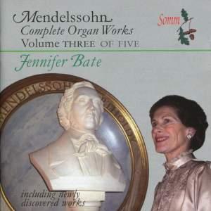 Mendelssohn - Complete Organ Works Volume 3