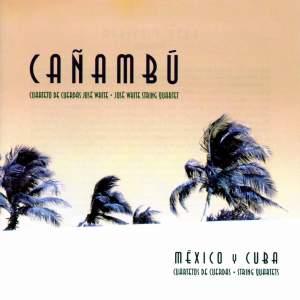 Cañambú: México y Cuba