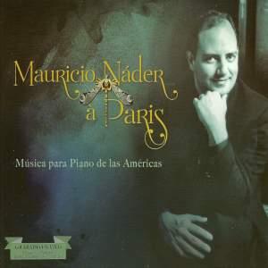 Mauricio Náder à Paris: Música para Piano de las Américas