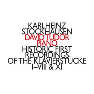 Stockhausen: Historic First Recordings of the Klavierstücke I-VIII & XI