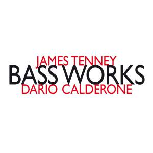 James Tenney: Bass Works