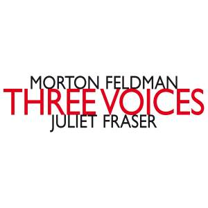 Feldman, M: Three Voices