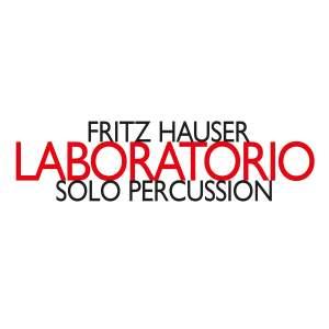 Fritz Hauser: Laboratorio