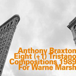 Eight (+1) Tristano Compositions 1989 for Warne Marsh