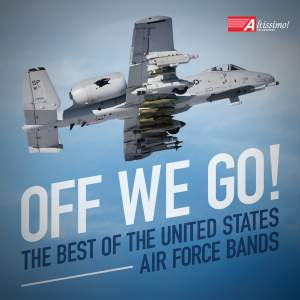 Off We Go! (The Best of the United States Air Force Bands)
