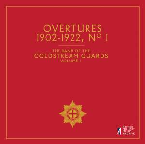 The Band of the Coldstream Guards, Vol. 1: Overtures, No. 1 (1902-1992)
