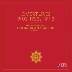 The Band of the Coldstream Guards, Vol. 2: Overtures (1902-1922)