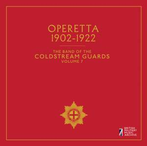 The Band of the Coldstream Guards, Vol. 7: Operetta (1902-1922)