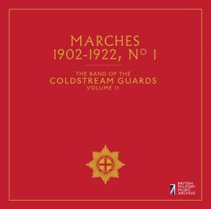 The Band of the Coldstream Guards, Vol. 11: Marches No. 1 (1902-1922)