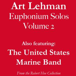 Art Lehman Euphonium Solos, Vol. 2