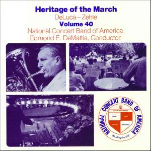 Heritage of the March, Vol. 40: The Music of Deluca and Zehle Product Image