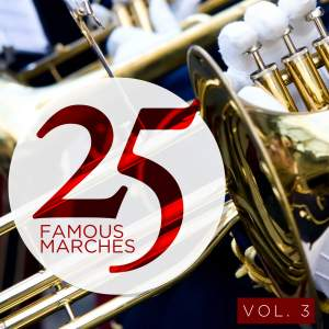 25 Famous Marches, Vol. 3 Product Image