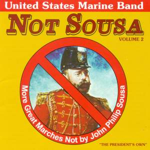 United States Marine Band: Great Marches Not by John Philip Sousa, Vol. 2 Product Image