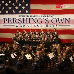 """Pershing's Own"" United States Army Band Greatest Hits"