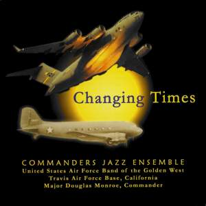 United States Air Force Band of the Golden West, The Commanders: Changing Times