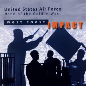 United States Air Force Band of the Golden West: West Coast Impact Product Image