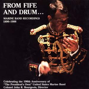 President's Own United States Marine Band: From Fife and Drum (Marine Band Recordings, 1890-1988) Product Image
