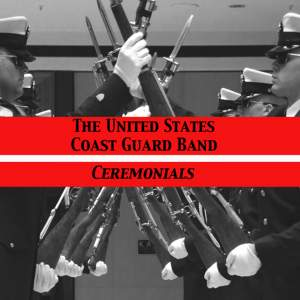United States Coast Guard Band: Ceremonials Product Image