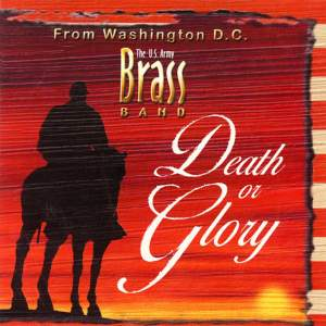 United States Army Brass Band: Death or Glory Product Image