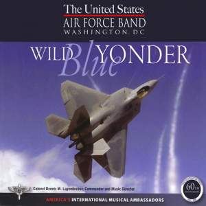 United States Air Force Band: Wild Blue Yonder