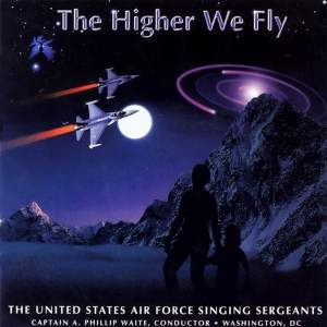 United States Air Force Singing Sergeants: The Higher We Fly Product Image