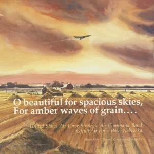 United States Air Force Strategic Air Command Band: O beautiful for spacious skies, For amber waves of grain… Product Image