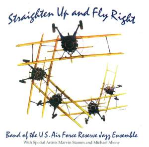 Band Of The United States Air Force Reserve Jazz Ensemble: Straighten Up and Fly Right Product Image