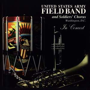 United States Army Field Chorus and Band: In Concert Product Image