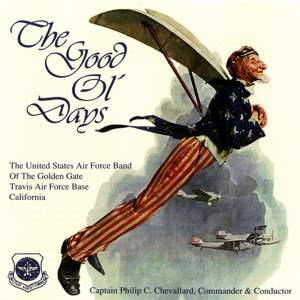 United States Air Force Band of the Golden Gate: The Good Ol' Days Product Image